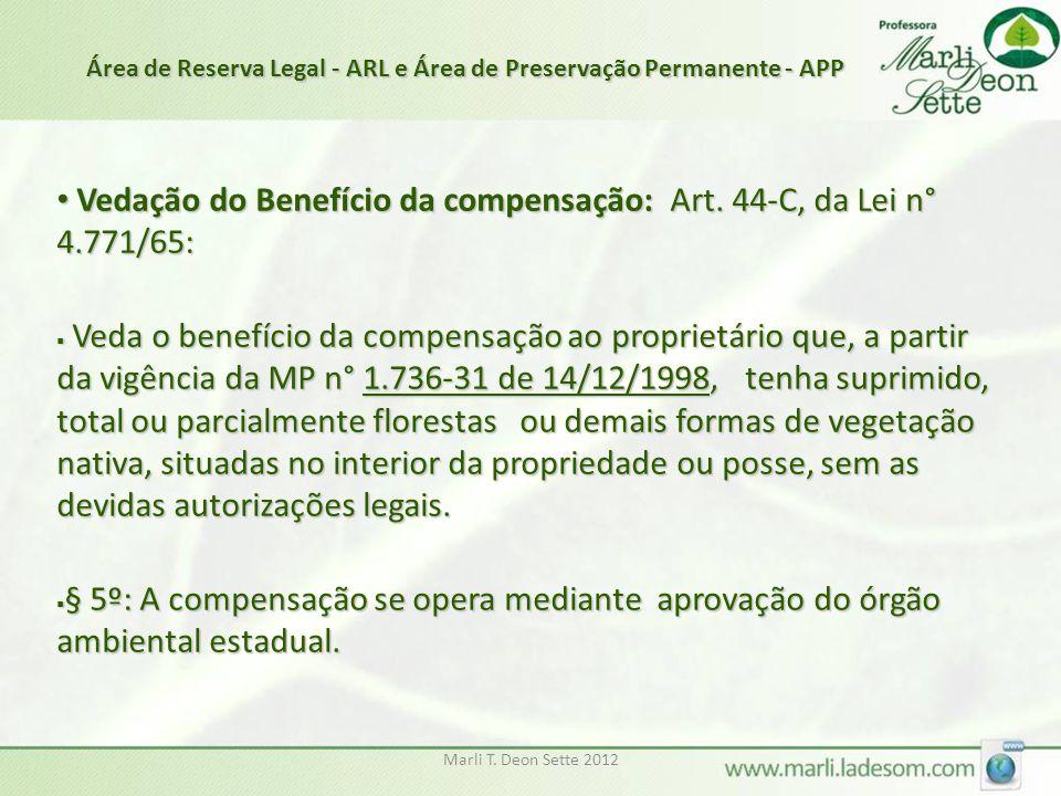 Marli T. Deon Sette 2012 Vedação do Benefício da compensação: Art. 44-C, da Lei n° 4.771/65: Vedação do Benefício da compensação: Art. 44-C, da Lei n°