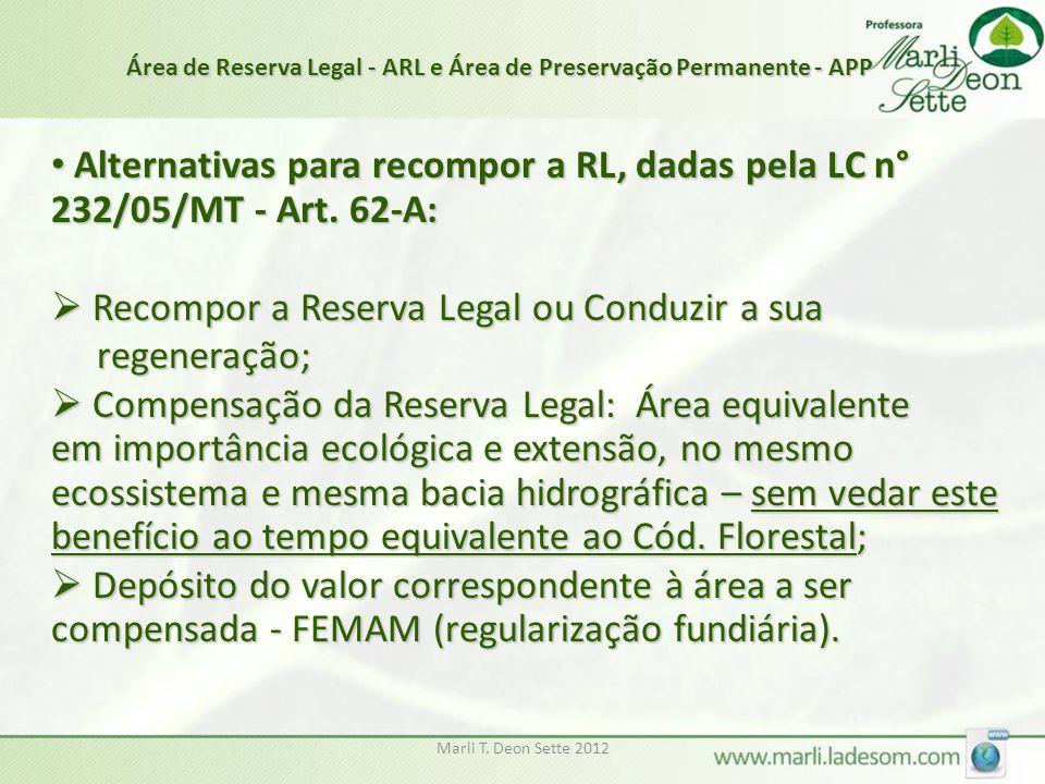 Marli T. Deon Sette 2012 Alternativas para recompor a RL, dadas pela LC n° 232/05/MT - Art. 62-A: Alternativas para recompor a RL, dadas pela LC n° 23