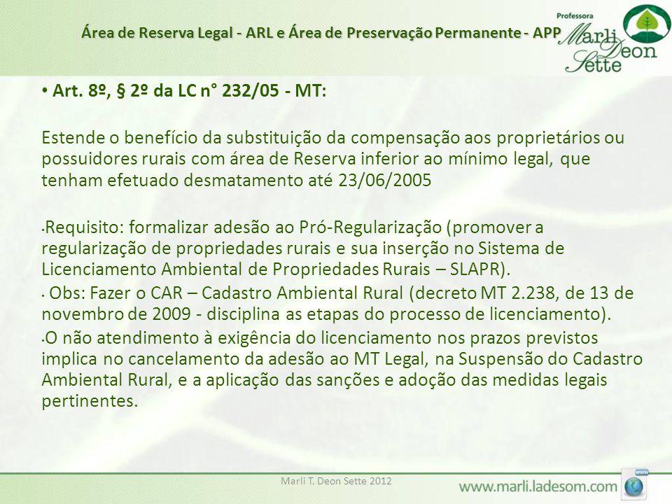 Marli T. Deon Sette 2012 Art. 8º, § 2º da LC n° 232/05 - MT: Estende o benefício da substituição da compensação aos proprietários ou possuidores rurai
