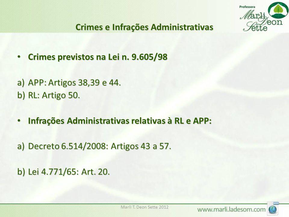 Marli T. Deon Sette 2012 Crimes e Infrações Administrativas Crimes previstos na Lei n. 9.605/98 Crimes previstos na Lei n. 9.605/98 a)APP: Artigos 38,