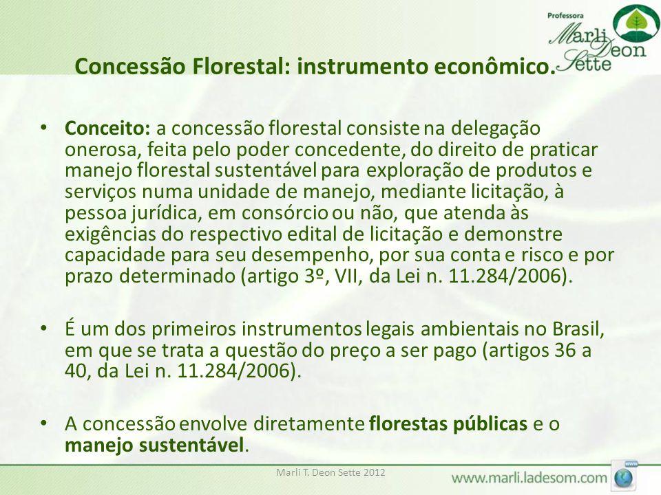 Concessão Florestal: instrumento econômico. Conceito: a concessão florestal consiste na delegação onerosa, feita pelo poder concedente, do direito de