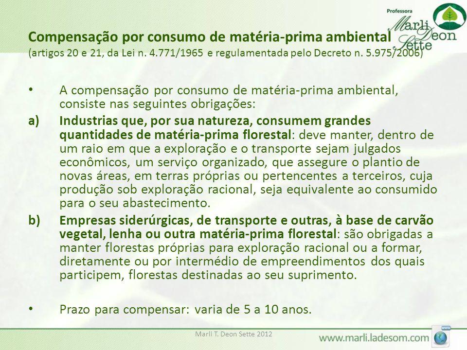 Marli T. Deon Sette 2012 Compensação por consumo de matéria-prima ambiental (artigos 20 e 21, da Lei n. 4.771/1965 e regulamentada pelo Decreto n. 5.9