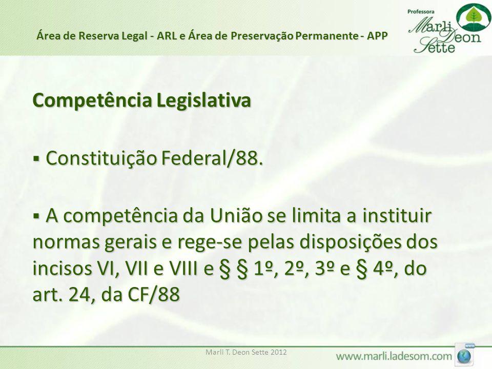 Marli T.Deon Sette 2012  Hoje, as normas gerais em APP e RL são ditadas pela Lei n° 4.771/65.