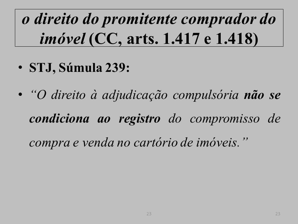 o direito do promitente comprador do imóvel (CC, arts.