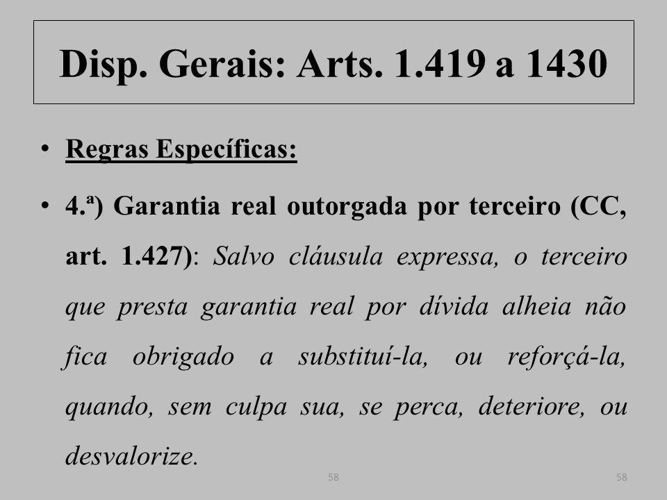Disp.Gerais: Arts. 1.419 a 1430 Regras Específicas: 5.ª) Vedação à Cláusula Comissória (CC, art.