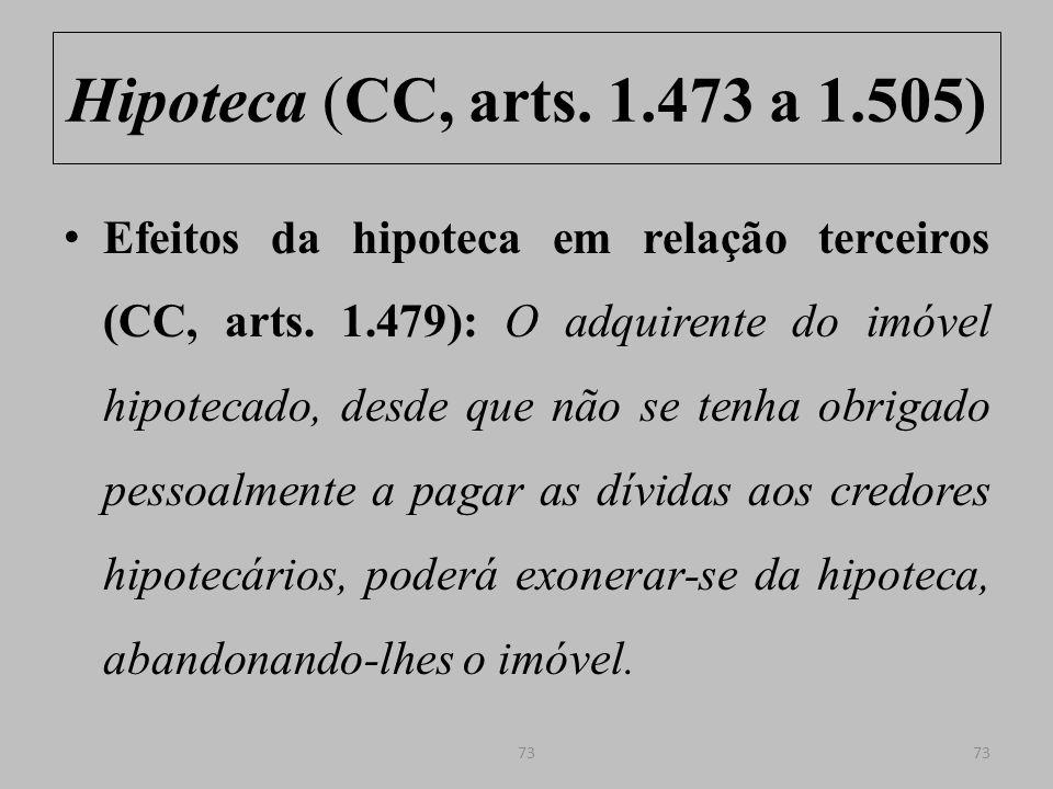 Hipoteca (CC, arts.1.473 a 1.505) Efeitos da hipoteca em relação terceiros (CC, arts.