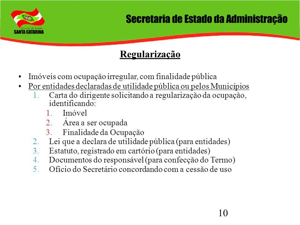 10 Regularização Imóveis com ocupação irregular, com finalidade pública Por entidades declaradas de utilidade pública ou pelos Municípios 1.Carta do d
