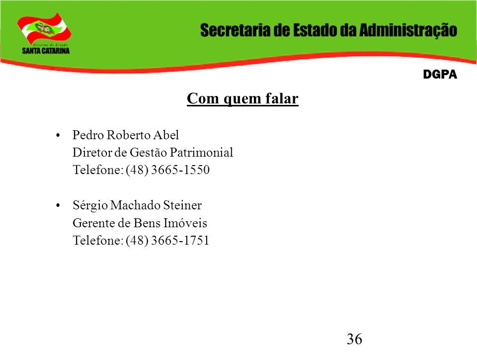 36 Com quem falar Pedro Roberto Abel Diretor de Gestão Patrimonial Telefone: (48) 3665-1550 Sérgio Machado Steiner Gerente de Bens Imóveis Telefone: (