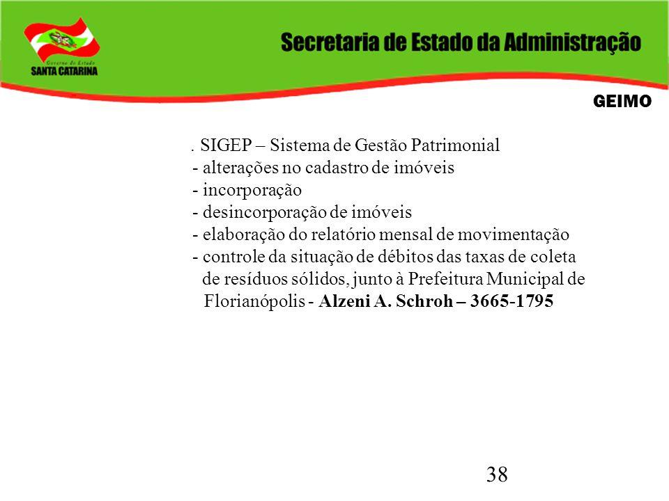 38 GEIMO. SIGEP – Sistema de Gestão Patrimonial - alterações no cadastro de imóveis - incorporação - desincorporação de imóveis - elaboração do relató