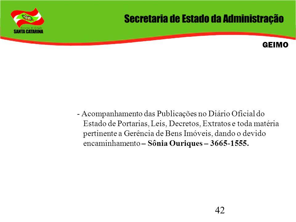 42 GEIMO - Acompanhamento das Publicações no Diário Oficial do Estado de Portarias, Leis, Decretos, Extratos e toda matéria pertinente a Gerência de B