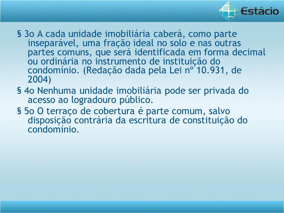 Questão objetiva 1 (TJPA 2009 – Juiz) Caio, condômino do Edifício B e C, situado em Belém/PA, pretende impugnar despesas que, no seu sentir, não estariam adequadas ao padrão do imóvel que ocupa.