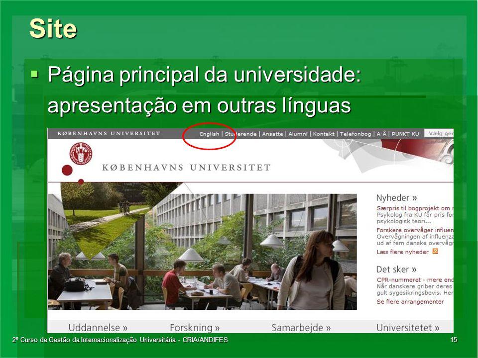 2º Curso de Gestão da Internacionalização Universitária - CRIA/ANDIFES15Site  Página principal da universidade: apresentação em outras línguas