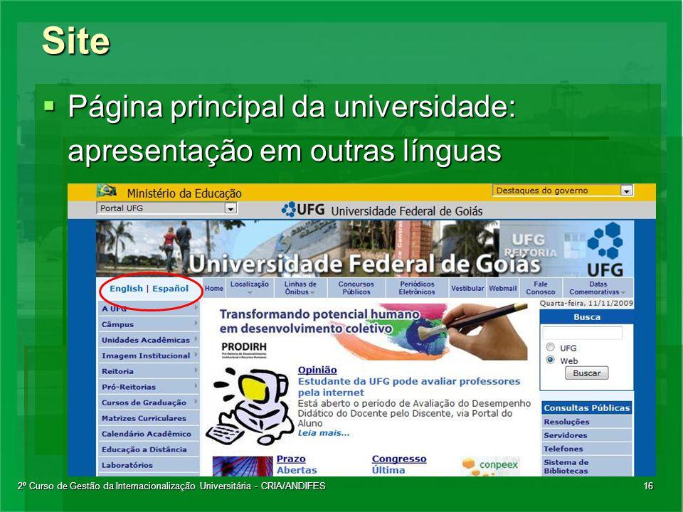 2º Curso de Gestão da Internacionalização Universitária - CRIA/ANDIFES16Site  Página principal da universidade: apresentação em outras línguas