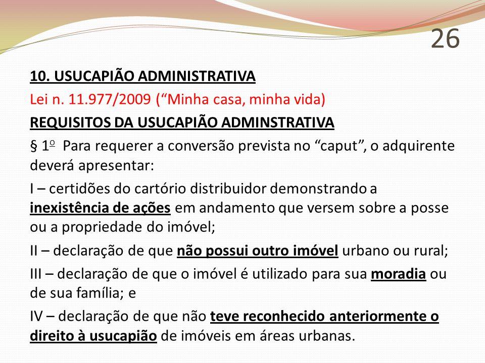 26 10. USUCAPIÃO ADMINISTRATIVA Lei n.