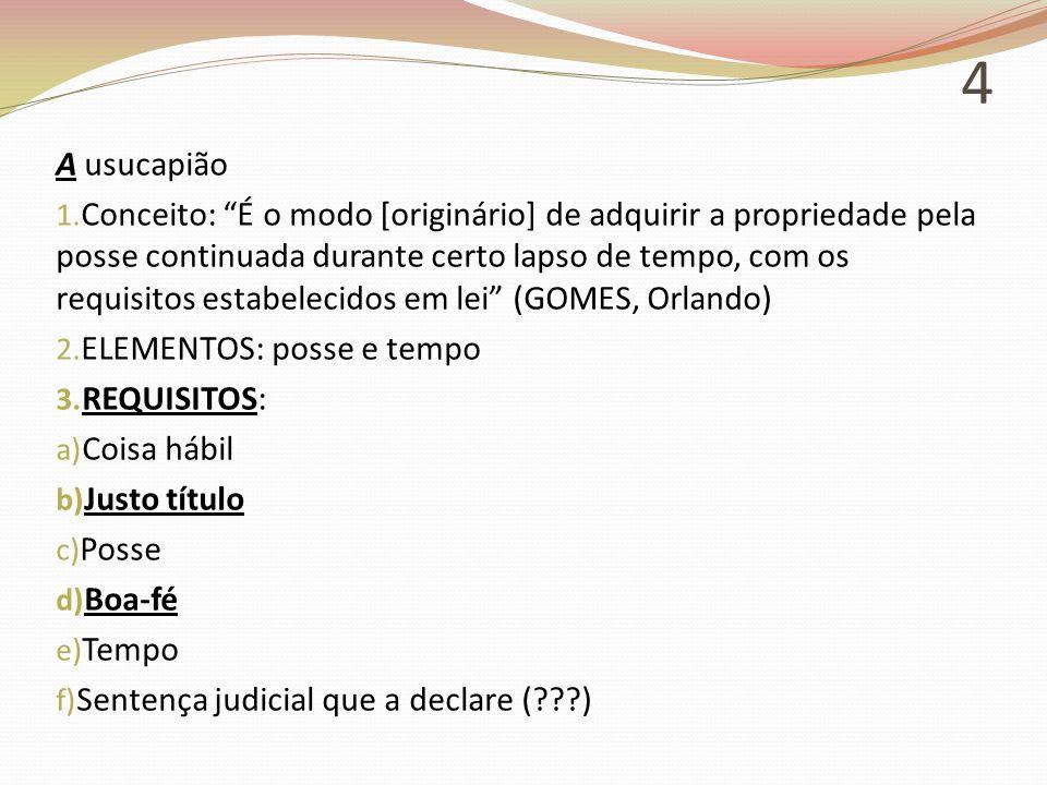 15 4) USUCAPIÃO ESPECIAL CONSTITUCIONAL RURAL CF/1988.