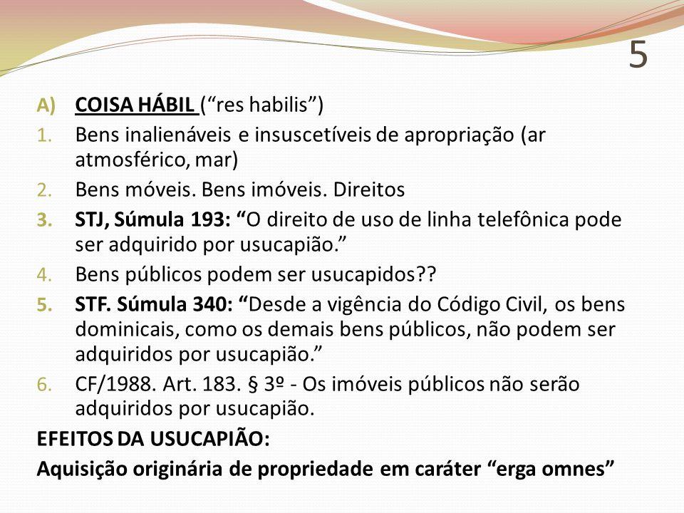 """5 A) COISA HÁBIL (""""res habilis"""") 1. Bens inalienáveis e insuscetíveis de apropriação (ar atmosférico, mar) 2. Bens móveis. Bens imóveis. Direitos 3. S"""