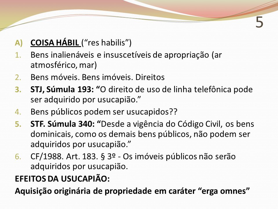 5 A) COISA HÁBIL ( res habilis ) 1.