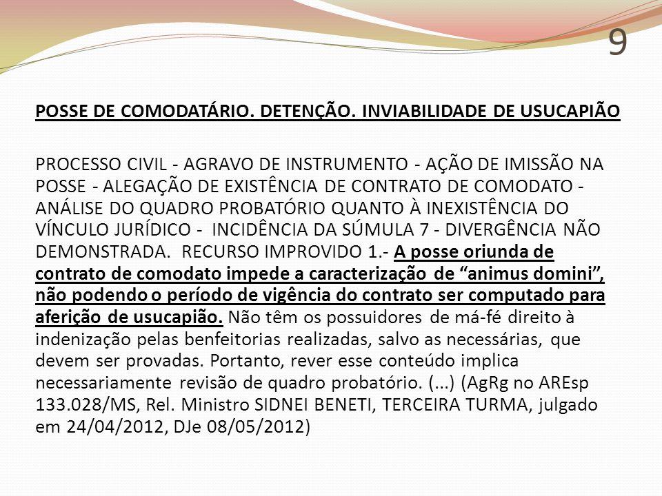 9 POSSE DE COMODATÁRIO. DETENÇÃO.