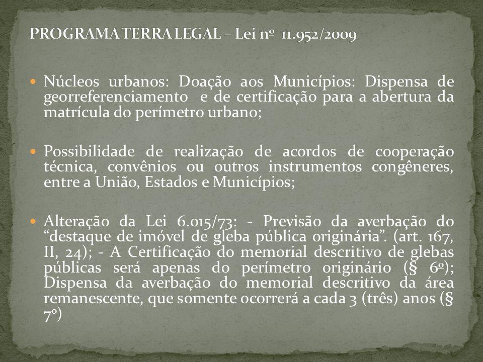 Núcleos urbanos: Doação aos Municípios: Dispensa de georreferenciamento e de certificação para a abertura da matrícula do perímetro urbano; Possibilid