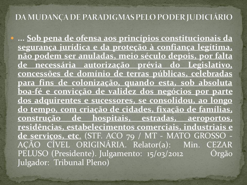 ... Sob pena de ofensa aos princípios constitucionais da segurança jurídica e da proteção à confiança legítima, não podem ser anuladas, meio século de