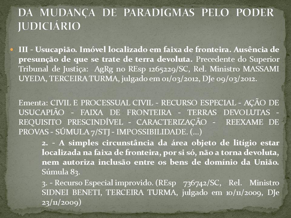 III - Usucapião.Imóvel localizado em faixa de fronteira.