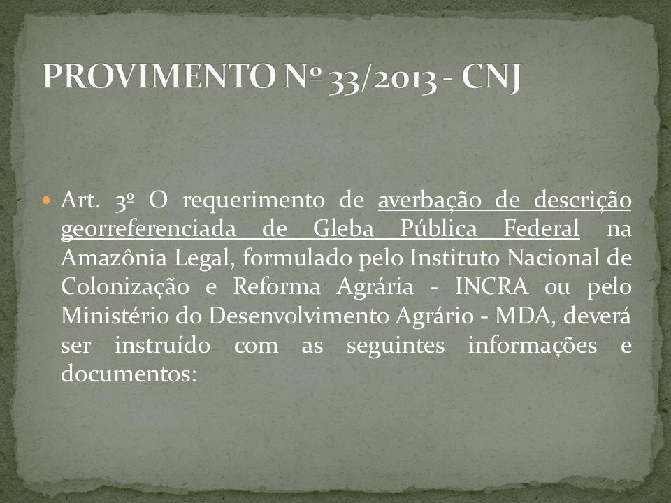 Art. 3º O requerimento de averbação de descrição georreferenciada de Gleba Pública Federal na Amazônia Legal, formulado pelo Instituto Nacional de Col