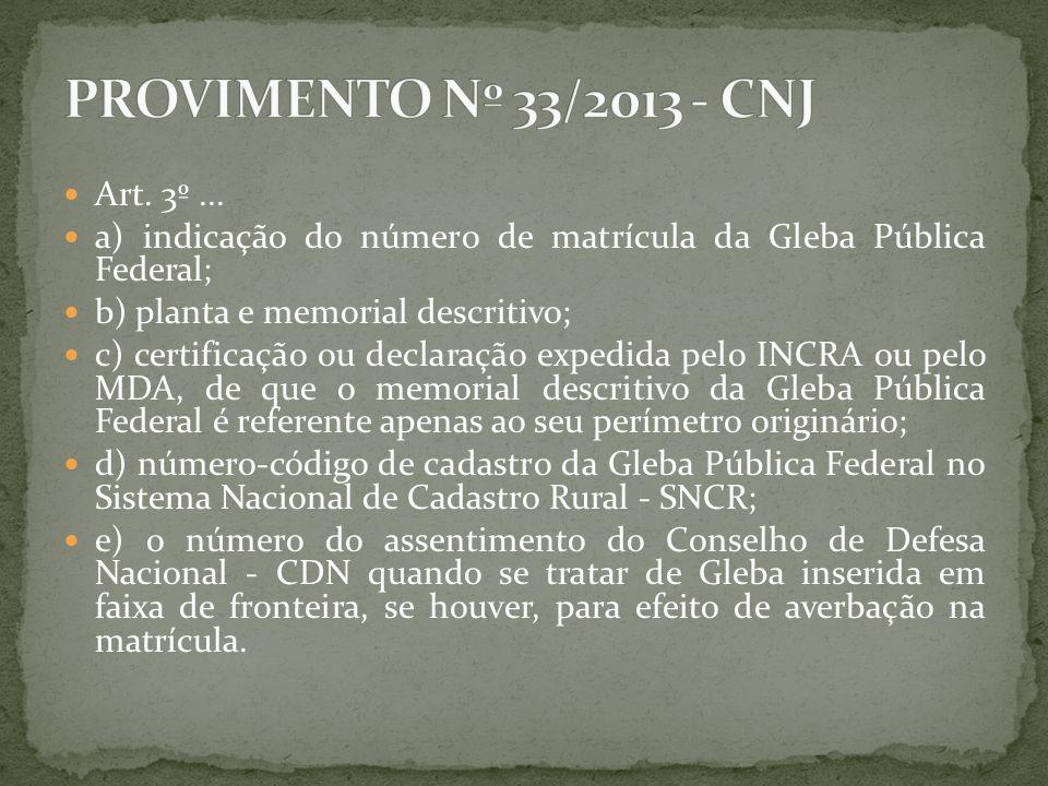 Art. 3º... a) indicação do número de matrícula da Gleba Pública Federal; b) planta e memorial descritivo; c) certificação ou declaração expedida pelo