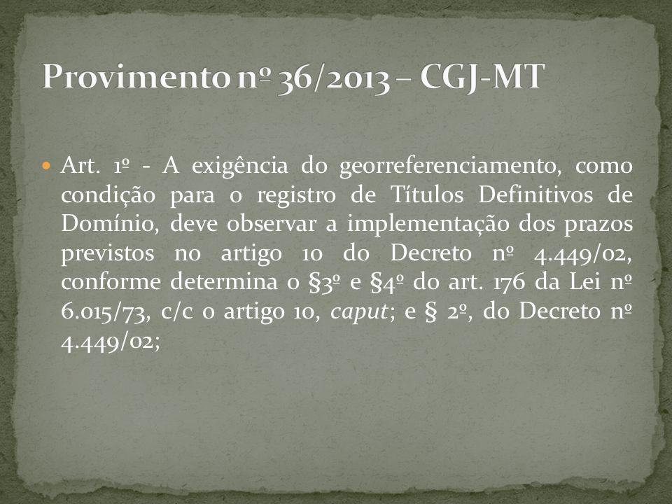 Art. 1º - A exigência do georreferenciamento, como condição para o registro de Títulos Definitivos de Domínio, deve observar a implementação dos prazo