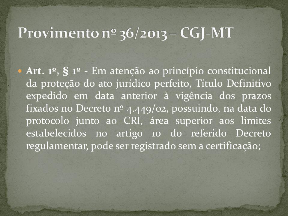 Art. 1º, § 1º - Em atenção ao princípio constitucional da proteção do ato jurídico perfeito, Título Definitivo expedido em data anterior à vigência do