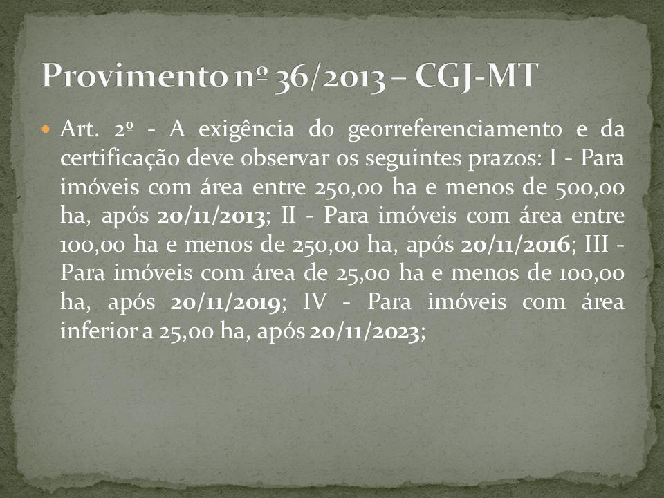 Art. 2º - A exigência do georreferenciamento e da certificação deve observar os seguintes prazos: I - Para imóveis com área entre 250,00 ha e menos de