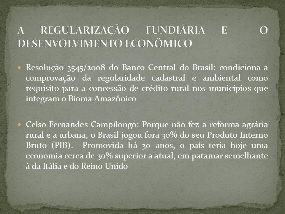 Resolução 3545/2008 do Banco Central do Brasil: condiciona a comprovação da regularidade cadastral e ambiental como requisito para a concessão de créd