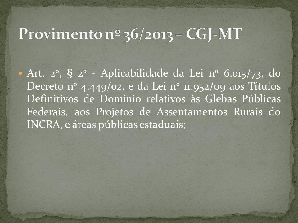 Art. 2º, § 2º - Aplicabilidade da Lei nº 6.015/73, do Decreto nº 4.449/02, e da Lei nº 11.952/09 aos Títulos Definitivos de Domínio relativos às Gleba