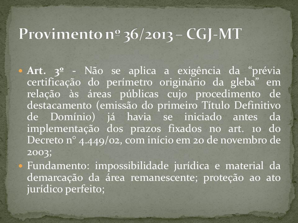 """Art. 3º - Não se aplica a exigência da """"prévia certificação do perímetro originário da gleba"""" em relação às áreas públicas cujo procedimento de destac"""