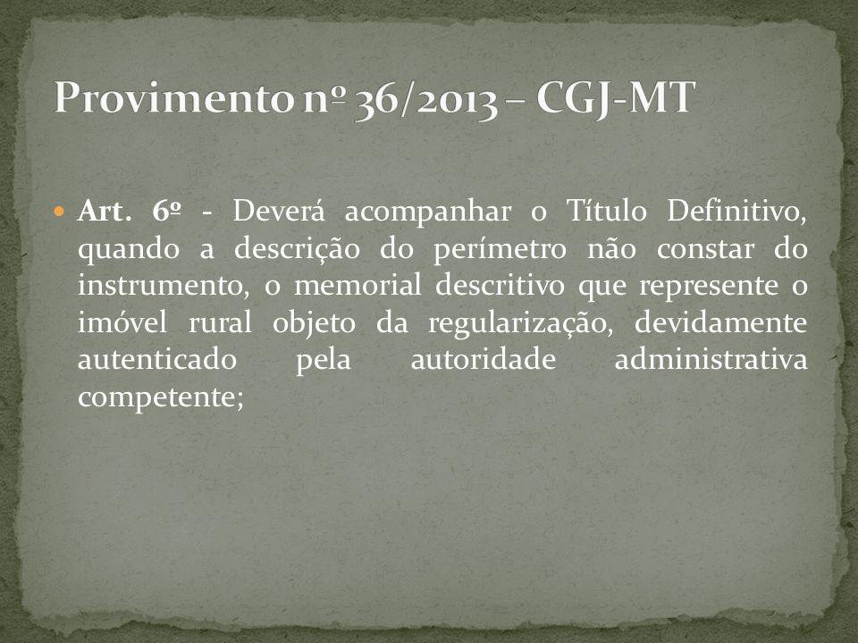 Art. 6º - Deverá acompanhar o Título Definitivo, quando a descrição do perímetro não constar do instrumento, o memorial descritivo que represente o im