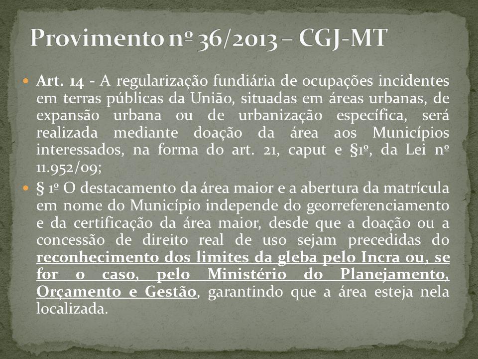 Art. 14 - A regularização fundiária de ocupações incidentes em terras públicas da União, situadas em áreas urbanas, de expansão urbana ou de urbanizaç