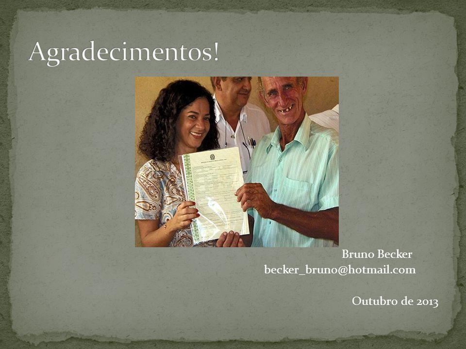 Bruno Becker becker_bruno@hotmail.com Outubro de 2013