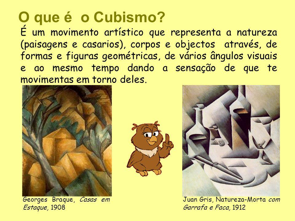 O que é o Cubismo? É um movimento artístico que representa a natureza (paisagens e casarios), corpos e objectos através, de formas e figuras geométric