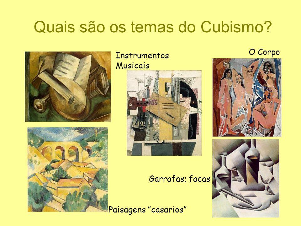 """Quais são os temas do Cubismo? O Corpo Instrumentos Musicais Paisagens """"casarios"""" Garrafas; facas"""