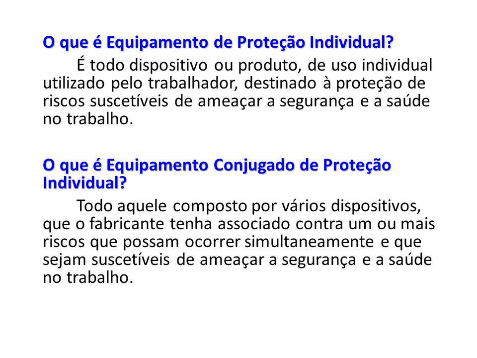 O que é Equipamento de Proteção Individual? É todo dispositivo ou produto, de uso individual utilizado pelo trabalhador, destinado à proteção de risco