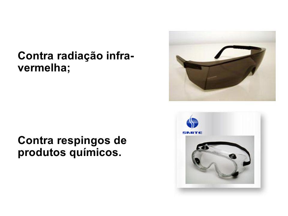 Contra radiação infra- vermelha; Contra respingos de produtos químicos.