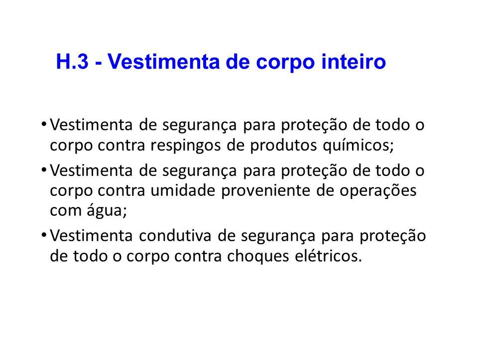 H.3 - Vestimenta de corpo inteiro Vestimenta de segurança para proteção de todo o corpo contra respingos de produtos químicos; Vestimenta de segurança