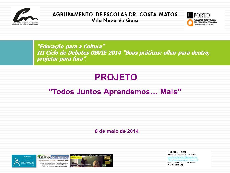 """""""Educação para a Cultura"""" III Ciclo de Debates OBVIE 2014 """"Boas práticas: olhar para dentro, projetar para fora"""". Rua José Fontana 4400-193 Vila Nova"""