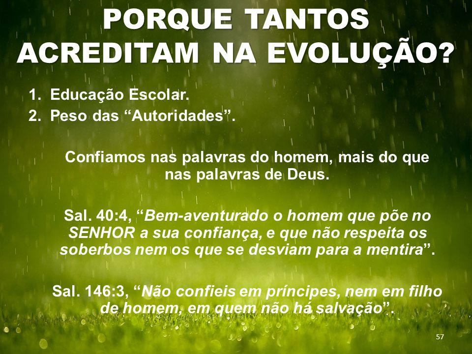 PORQUE TANTOS ACREDITAM NA EVOLUÇÃO. 57 1. Educação Escolar.