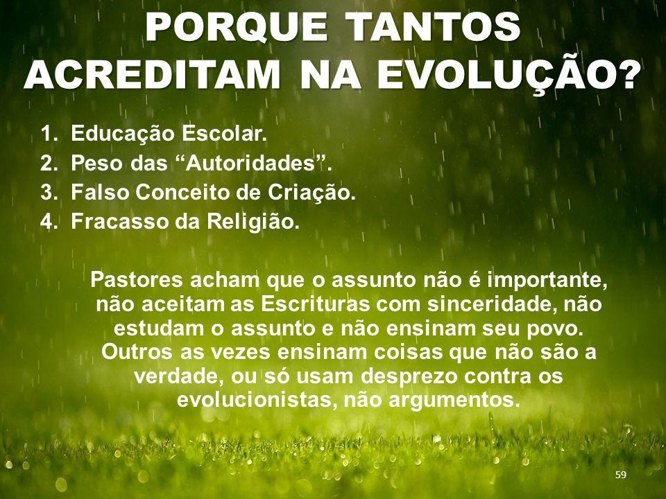 PORQUE TANTOS ACREDITAM NA EVOLUÇÃO. 59 1. Educação Escolar.