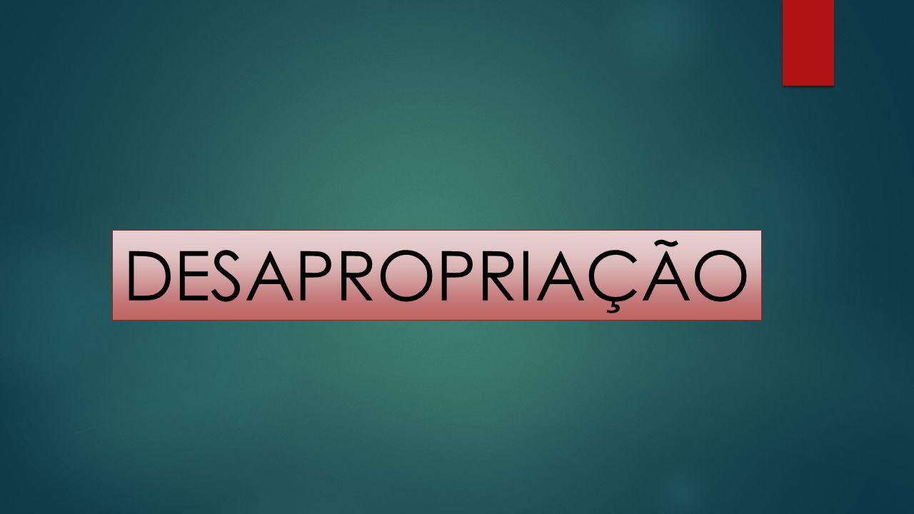 DESAPROPRIAÇÃO