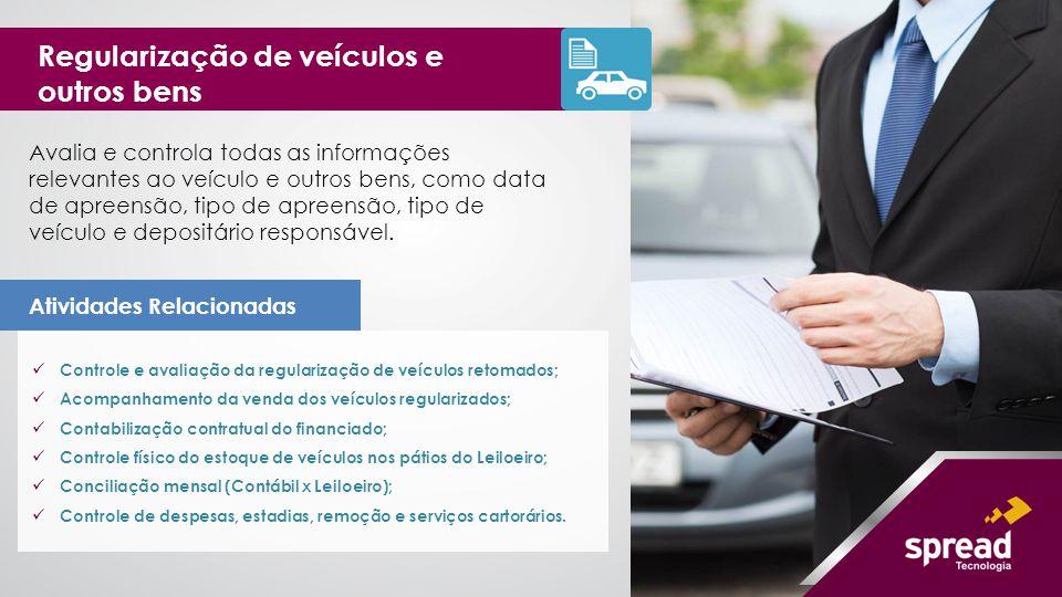 Controle e avaliação da regularização de veículos retomados; Acompanhamento da venda dos veículos regularizados; Contabilização contratual do financia