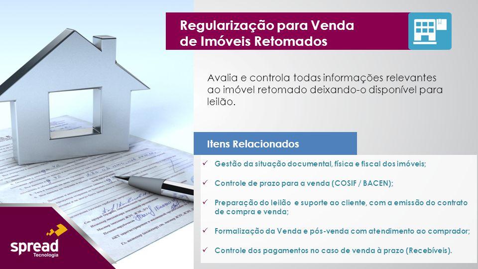 Gestão da situação documental, física e fiscal dos imóveis; Controle de prazo para a venda (COSIF / BACEN); Preparação do leilão e suporte ao cliente,