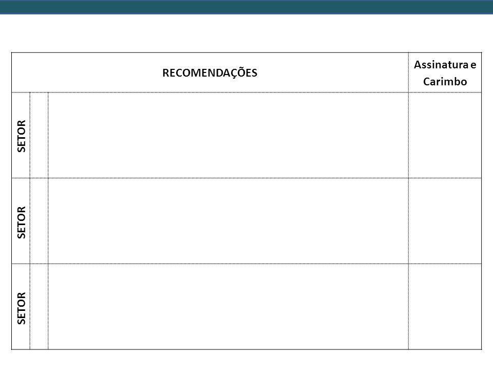 RECOMENDAÇÕES Assinatura e Carimbo SETOR