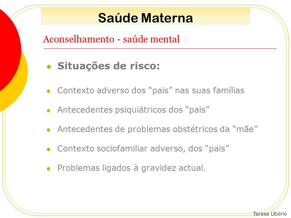 """Teresa Libório Aconselhamento - saúde mental Situações de risco: Contexto adverso dos """"pais"""" nas suas famílias Antecedentes psiquiátricos dos """"pais"""" A"""