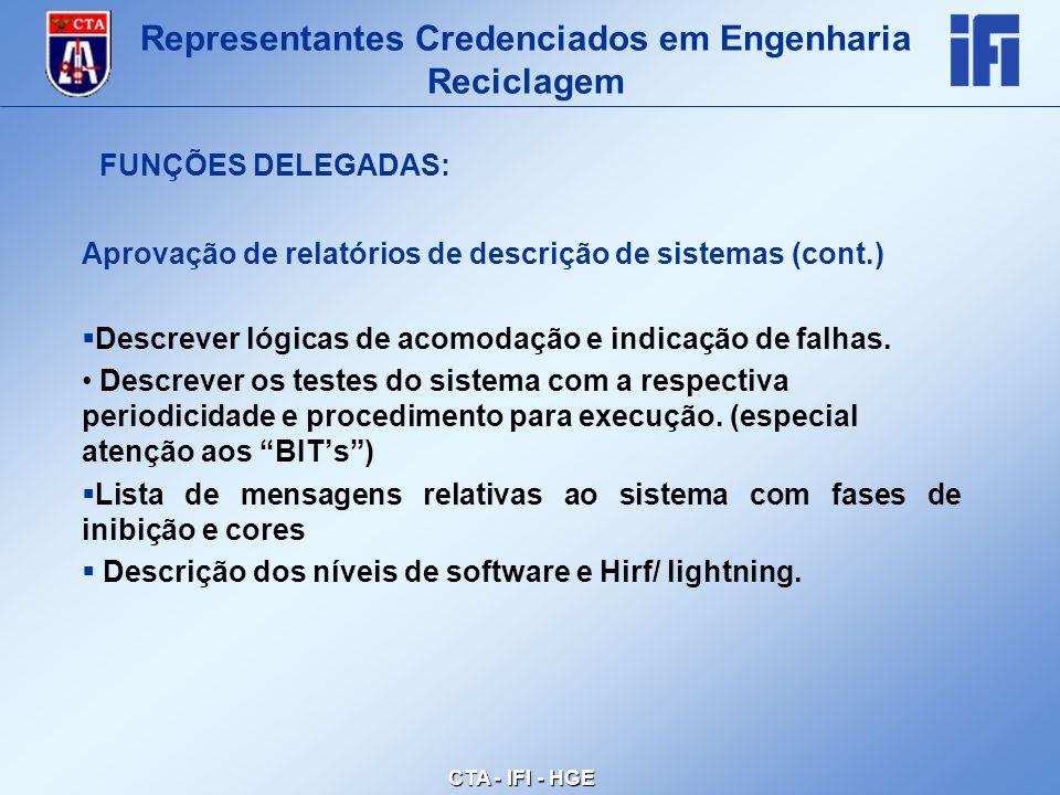 CTA - IFI - HGE Aprovação de relatórios de descrição de sistemas (cont.)  Descrever lógicas de acomodação e indicação de falhas.